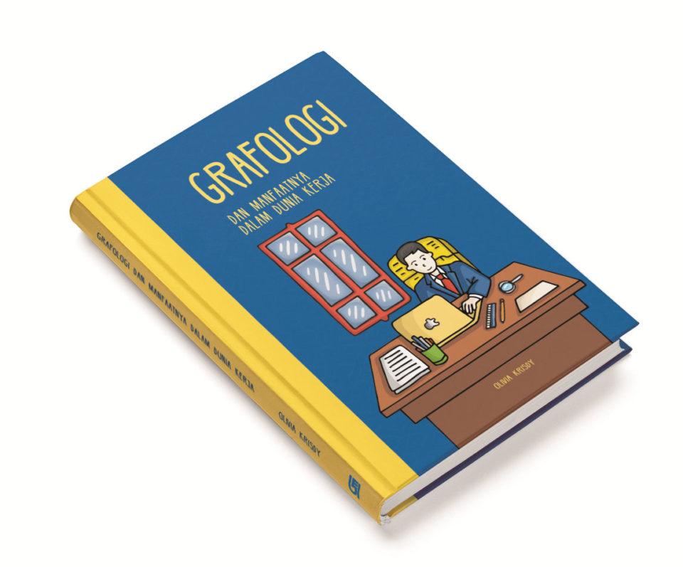 Perancangan Komunikasi Visual Publikasi Buku Grafologi dan Manfaatnya Dalam Dunia Kerja