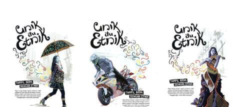 Kampanye: Unik itu Etnik 01. Desain: Ardianti Nourindah dkk. Studio: DKV.